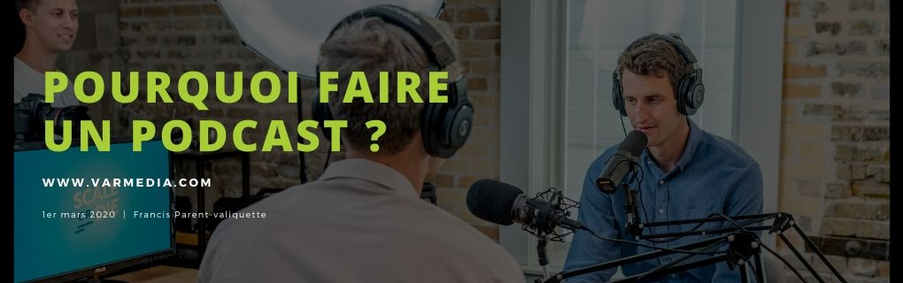 Pourquoi faire un podcast ?