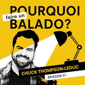 Le balado c'est pour parler de sa passion – Charles «Chuck» Thompson-Leduc – E1